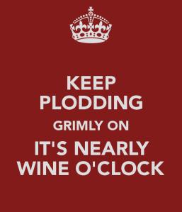 keep-plodding-grimly-on-it-s-nearly-wine-o-clock